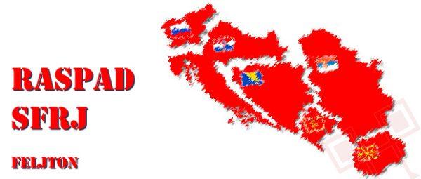 Raspad Socijalističke Federativne Republike Jugoslavije (2)